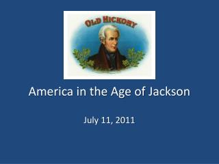 America in the Age of  J ackson