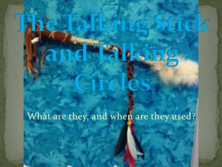 The Talking Stick and Talking Circles