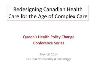 Redesigning Canadian Health Care for the Age of Complex Care
