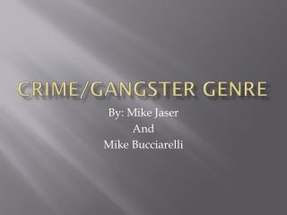 Crime/Gangster Genre