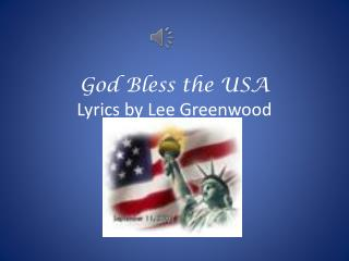 God Bless the USA  Lyrics by  Lee Greenwood