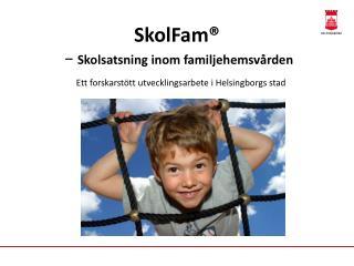 SkolFam ®  − Skolsatsning inom familjehemsvården