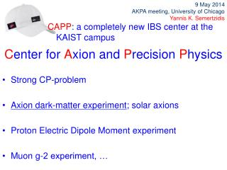 C enter for  A xion and  P recision  P hysics