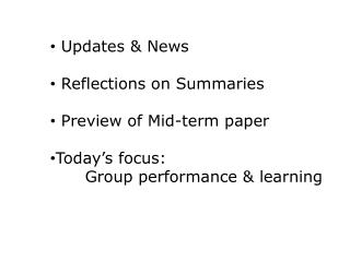 Updates & News  Reflections on Summaries  Preview of Mid-term paper Today's focus: