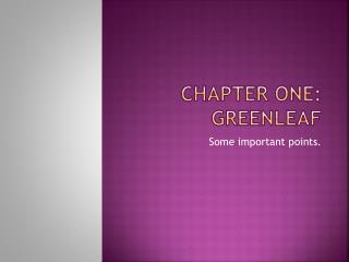 Chapter One: Greenleaf