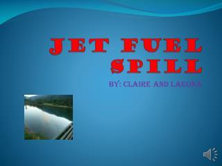 Jet fuel spill