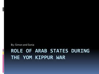 Role of Arab States during the Yom Kippur War
