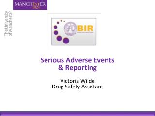 Serious Adverse Events & Reporting Victoria Wilde Drug Safety Assistant