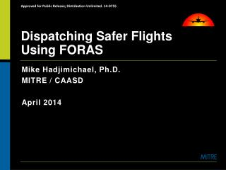 Dispatching Safer Flights Using FORAS