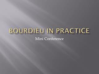 Bourdieu  in practice