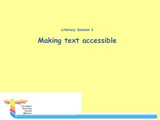 Literacy Session  3 Making text accessible