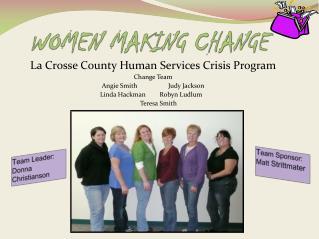 WOMEN MAKING CHANGE