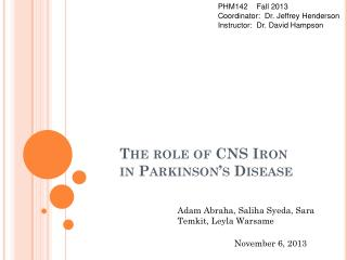The role of CNS Iron in Parkinson's Disease