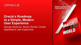 Oracle's Roadmap  to a  Simple, Modern  User  Experience