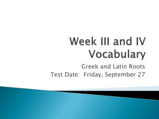 Week III and IV Vocabulary