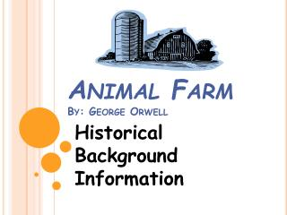 Animal Farm By: George Orwell
