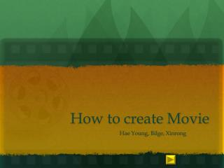 How to create Movie