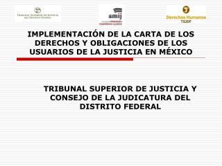 IMPLEMENTACIÓN DE LA CARTA DE LOS DERECHOS Y OBLIGACIONES DE LOS USUARIOS DE LA JUSTICIA EN MÉXICO