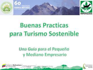 Buenas  Practicas para  Turismo  Sostenible Una Guía para el  Pequeño  y Mediano  Empresario