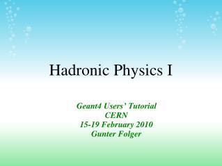 Hadronic  Physics I