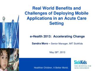 Real World Benefits and Challenges of Deploying Mobile Applications in an Acute Care Setting