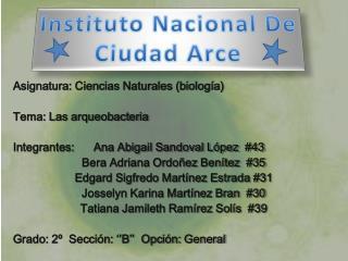 Asignatura: Ciencias Naturales (biología) Tema: Las arqueobacteria