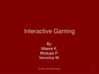 Interactive Gaming