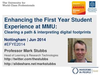 Professor Mark Stubbs Head of Learning & Research Technologies http ://twitter.com/thestubbs