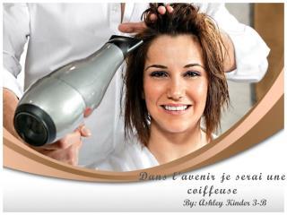 Dans l'avenir je serai une coiffeuse