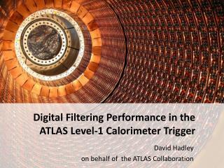 Digital Filtering Performance in the ATLAS Level-1 Calorimeter Trigger