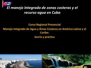 El manejo Integrado de zonas costeras y el recurso agua en Cuba
