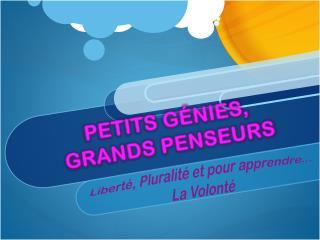 PETITS GÉNIES, GRANDS PENSEURS