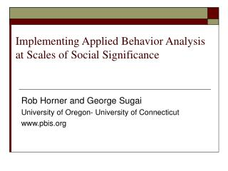 Implementing Applied Behavior Analysis at Scales of Social Significance