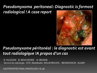Pseudomyxome  péritonéal: le diagnostic est avant tout radiologique!A propos d'un cas