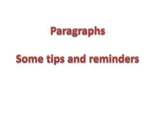 Paragraphs Some tips and reminders