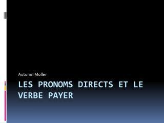 Les  Pronoms  Directs et Le  Verbe  Payer