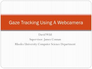 Gaze Tracking Using A  Webcamera