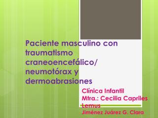 Paciente masculino con traumatismo craneoencefálico/ neumotórax y dermoabrasiones