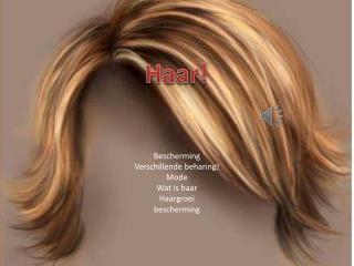 Bescherming Verschillende beharing! Mode Wat is haar Haargroei  bescherming
