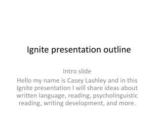 Ignite presentation outline