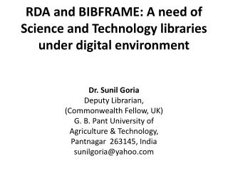 RDA and BIBFRAME: A need of Science and Technology libraries under digital environment