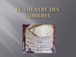 Le théâtre des lumières