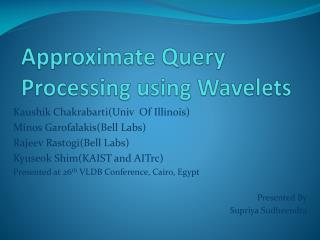 Approximate Query Processing using Wavelets