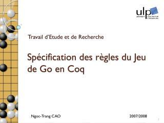 Sp�cification des r�gles du Jeu de Go en Coq