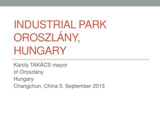 Industrial Park  Oroszlány, Hungary