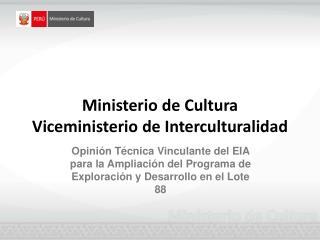 Ministerio de Cultura Viceministerio de Interculturalidad