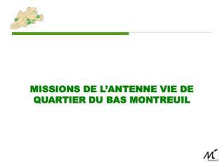 MISSIONS  DE L'ANTENNE VIE DE QUARTIER DU BAS MONTREUIL