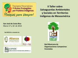 II Taller sobre Salvaguardas Ambientales y Sociales en Territorios Ind�genas de Mesoam�rica