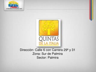 Dirección: Calle 6 con Carrera 29ª y 31 Zona: Sur de Palmira Sector: Palmira