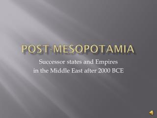 Post-Mesopotamia